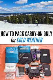 how to pack carry on only for cold weather