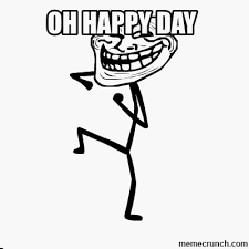 Happy Day Memes - happy day
