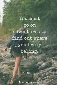 Home Quote Explorer by 20 Most Inspiring Adventure Quotes Of All Time Inspiration