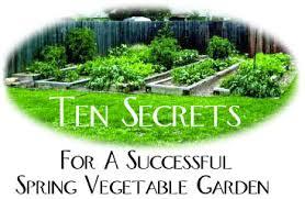 Texas Vegetable Garden Calendar by Ten Secrets For A Successful Spring Garden Texas Gardener