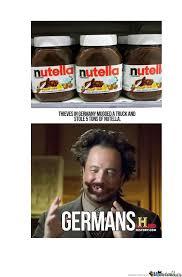 Nutella Meme - germans and nutella by pandawanda meme center