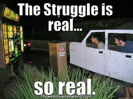 The Struggle Is Real Meme - the struggle is quickmeme