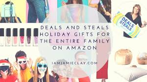 deals and steals gifts for the entire family on i