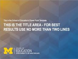 School Of Education University Of Michigan Educational Powerpoint Themes