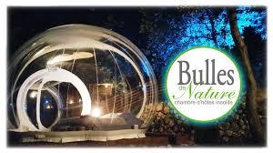 chambre insolite avec bulles de nature dormir dans une bulle insolite paca côte d azur