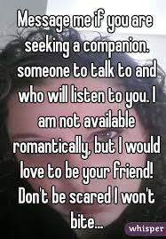 Seeking Companion Message Me If You Are Seeking A Companion Someone To Talk To And