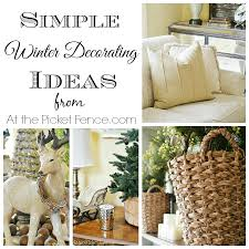 Home Decorating Help Simple Winter Decorating Ideas At The Picket Fence