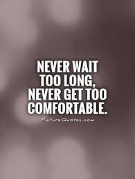 Get Comfortable Comfortable Quotes U0026 Sayings Comfortable Picture Quotes
