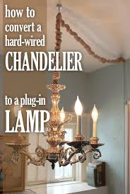 Rewiring An Old Chandelier Diy How To Turn A Hardwired Light Fixture I E A Chandelier