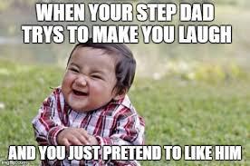 Step Dad Meme - evil toddler meme imgflip