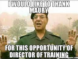 Maury Meme - i would like to thank maury for this opportunity of director of