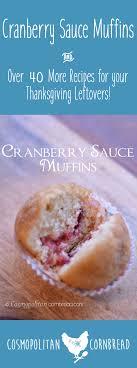 cranberry sauce muffins cosmopolitan cornbread