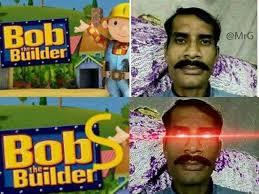 Builder Meme - dopl3r com memes builder mr bob blilder the