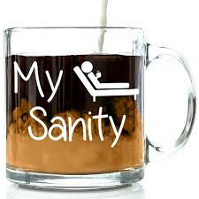 amazon com my sanity funny glass coffee mug 13 oz unique