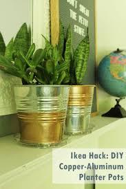 Planter Pot Ikea Hack Diy Copper Galvanized Planter Pots