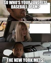 Meme Ny - so who s your favorite baseball team the new york mets meme