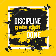 inspirational motivational quote discipline gets done