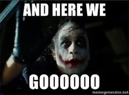 Joker Meme Generator - and here we goooooo joker here we go meme generator