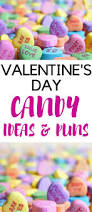 valentine u0027s day candy ideas and puns casey la vie