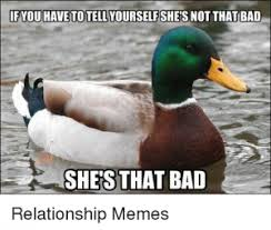Memes Relationship - 46 bad relationship memes that are painfully true best wishes