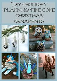 diy planning pine cone ornaments the kid s