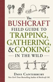 the bushcraft field guide to trapping gathering and cooking in