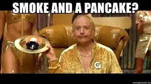 Goldmember Meme - smoke and a pancake goldmember smoke meme generator