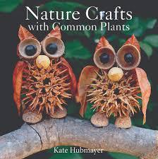 new nature craft book u2013 u201cnature crafts with common plants