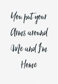 quote quotes you put your arms around me and i m