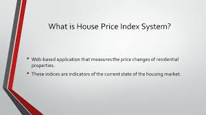 house price index system fyp i presentation what is house price
