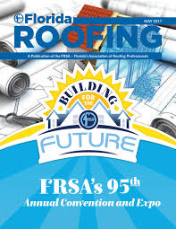 florida roofing magazine may 2017 by florida roofing magazine