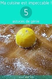 astuces cuisine 5 astuces de génie pour une cuisine impeccable