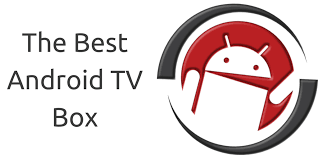 the best android android tv box