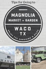 ultimate tips for a trip to magnolia market in waco tx