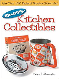 kitchen collectibles spiffy kitchen collectibles brian 9780873496889