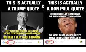 Ron Paul Meme - this is actually this is actually a trump quote a ron paul quote