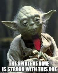 Darrell Meme - may dime be with you imgflip