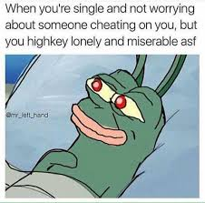 Lonely Meme - dopl3r com memes when youre single and not worrying about