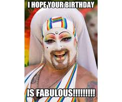 Your Gay Meme - happy birthday gay memes wishesgreeting