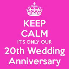 20th wedding anniversary keep calm it s only our 20th wedding anniversary keep calm and