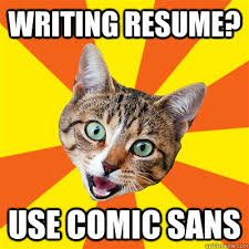 Comic Sans Meme - writing resume use comic sans cat meme cat planet cat planet