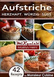 cuisine plus aufstriche herzhaft würzig süß rezepte für die küchenmaschine