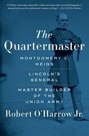 the quartermaster montgomery c meigs lincoln u0027s general master