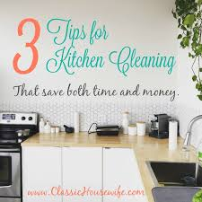 cleaning tips for kitchen 3 tips for kitchen cleaning that save time money classic housewife