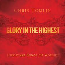 Christmas Carols Invitation Cards Chris Tomlin Glory In The Highest Christmas Songs Of Worship