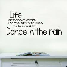 high quality rain quotes promotion shop for high quality life is not about waiting dance in rain wall sticker popular quote vinyl pvc decal for kids room home decoration accessories