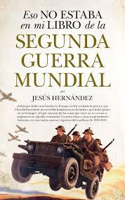 mis libros historias de la historia eso no estaba en mi libro de la segunda guerra mundial editorial
