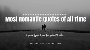 Time Love Quotes by Most Romantic Quotes Of All Time Love Quotes Video Romantic Love