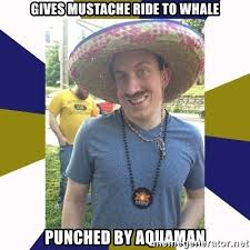 Mustache Ride Meme - gives mustache ride to whale punched by aquaman swag sean meme