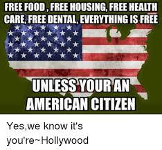 Free Food Meme - free food freehousing free health care free dental everything is